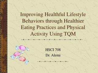 HSCI 708 Dr. Alemi