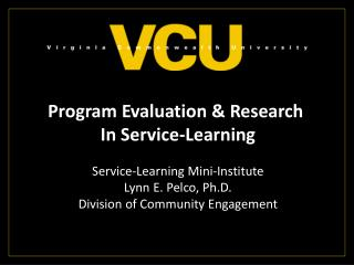 Program Evaluation & Research  In Service-Learning Service-Learning Mini-Institute