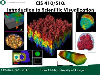 CIS  410/510:  Introduction to  Scientific Visualization