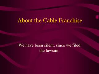 About the Cable Franchise