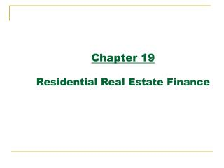 Chapter 19 Residential Real Estate Finance