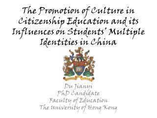 Du Jianyi PhD Candidate Faculty of Education The University of Hong Kong