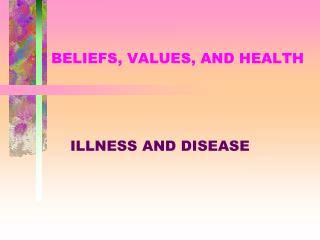 BELIEFS, VALUES, AND HEALTH