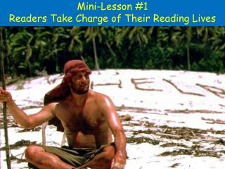 Mini-Lesson #1 Readers Take Charge of Their Reading Lives