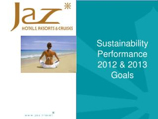 Sustainability Performance 2012 & 2013 Goals