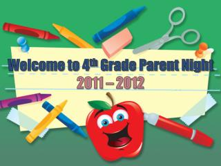 Welcome to 4 th  Grade Parent Night 2011 – 2012