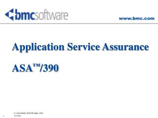 Application Service Assurance ASA ™ /390
