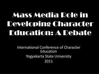 Mass Media Role in Developing Character Education: A Debate