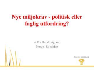Nye milj�krav - politisk eller faglig utfordring?