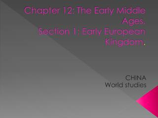 Chapter 12: The Early Middle Ages. Section 1: Early European Kingdom .