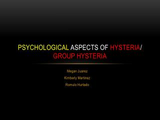Psychological  Aspects of  Hysteria /  Group Hysteria