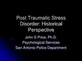 Post Traumatic Stress  Disorder:  Historical Perspective