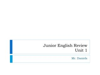 Junior English Review Unit 1