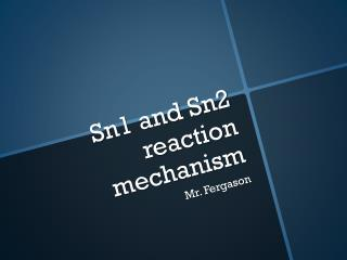Sn1 and Sn2 reaction mechanism