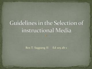 Guidelines in the Selection of instructional Media