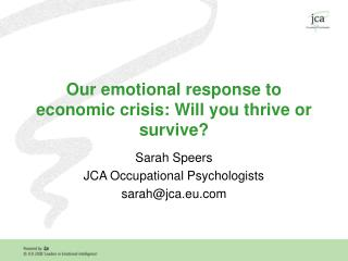 Our emotional response to economic crisis: Will you thrive or survive?