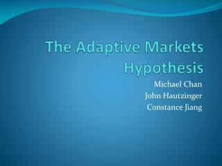 The Adaptive Markets Hypothesis