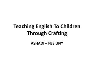 Teaching English To Children Through Crafting