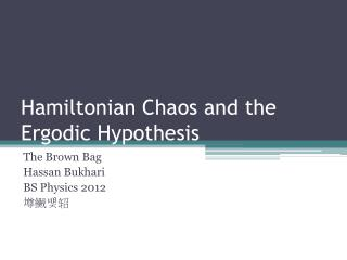 Hamiltonian Chaos and the Ergodic Hypothesis