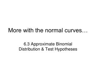 More with the normal curves…