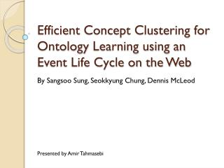Efficient  C oncept Clustering for Ontology  L earning using an Event Life Cycle on the Web