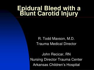 Epidural Bleed with a  Blunt Carotid Injury