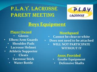 P.L.A.Y. LACROSSE PARENT MEETING