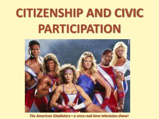 CITIZENSHIP AND CIVIC PARTICIPATION