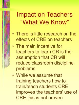 Impact on Teachers �What We Know�