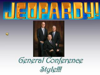 General Conference Style!!!