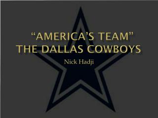 """ America's Team""  The  Dallas Cowboys"