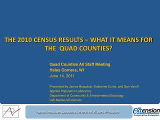 The 2010 Census Results – What it means for the  Quad Counties?