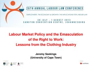 Labour Market Policy and the Emasculation  of the Right to  Work: