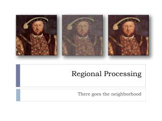 Regional Processing