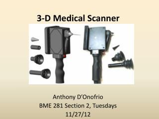 3-D Medical Scanner