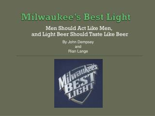 Milwaukee�s Best Light