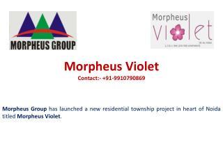 Morpheus Violet: 9910790869: Morpheus Violet sector 86 Noida