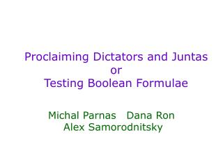 Proclaiming Dictators and Juntas or Testing Boolean Formulae