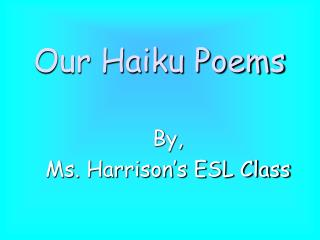 Our Haiku Poems