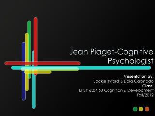 Jean Piaget-Cognitive Psychologist