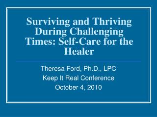 Surviving and Thriving During Challenging Times: Self-Care for the Healer