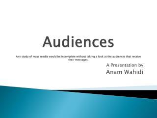 A Presentation by Anam Wahidi