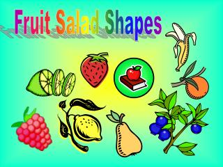 Fruit Salad Shapes