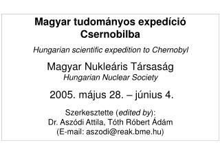 Magyar tudományos expedíció Csernobilba Hungarian scientific expedition to Chernobyl