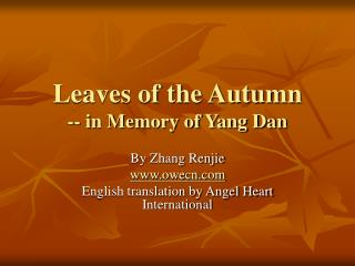 Leaves of the Autumn -- in Memory of Yang Dan