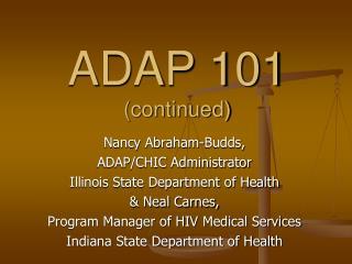 ADAP 101 (continued)