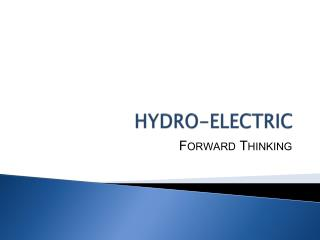 HYDRO-ELECTRIC