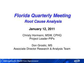 Florida Quarterly Meeting  Root Cause Analysis