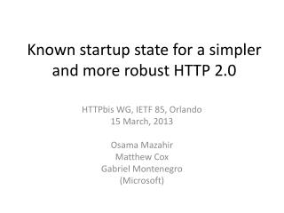 K nown startup state  for a simpler and more robust HTTP 2.0