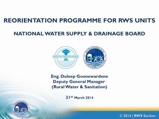 REORIENTATION PROGRAMME FOR RWS UNITS NATIONAL WATER SUPPLY & DRAINAGE BOARD
